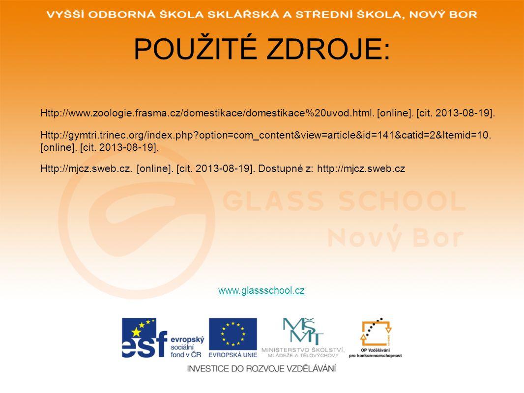 POUŽITÉ ZDROJE: Http://www.zoologie.frasma.cz/domestikace/domestikace%20uvod.html. [online]. [cit. 2013-08-19].